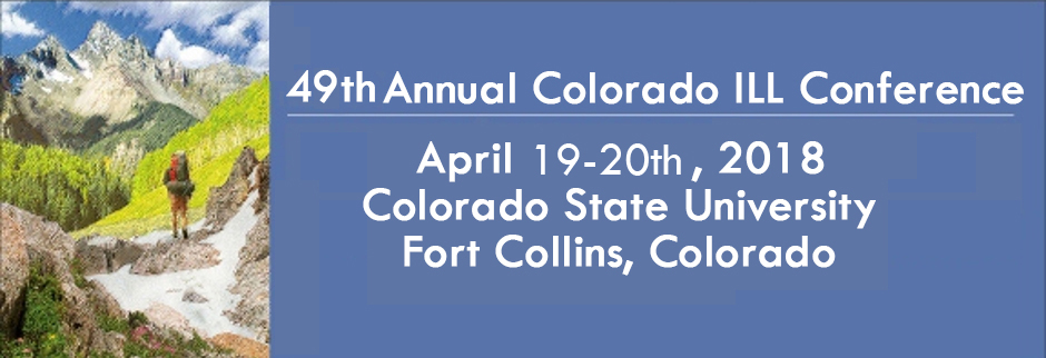 49th Annual Colorado ILL Conference, April 19-20th, 2018, at Colorado State University, Fort Collins, Colorado
